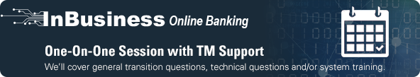 InBusiness Online Banking TM Support
